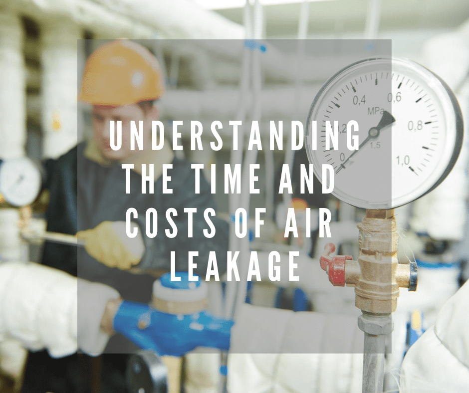 Understanding the Time and Costs of Air Leakage
